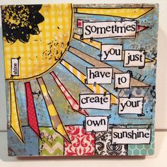 Mixed Media Original, Sunshine sign, Create your own Sunshine This is from Etsy. I like this idea :) Mixed Media Canvas, Mixed Media Collage, Collage Art, Mix Media, Altered Book Art, Art Journal Pages, Art Journaling, Junk Journal, Idee Diy