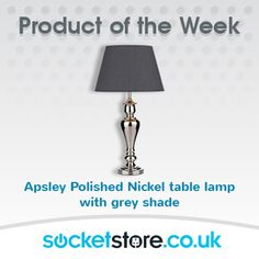 #Product of the week : #Apsley #Polished #Nickel #table #lamp with #grey #shade www.socketstore.co.uk