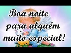 Boa Noite para alguém muito especial - video de Boa Noite- mensagem para whatsapp - YouTube