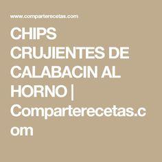 CHIPS CRUJIENTES DE CALABACIN AL HORNO | Comparterecetas.com