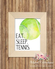 Eat Sleep Tennis/ Sports Printable / Bedroom Print / Instant Download Art / Watercolor Ball Sign / Motivational / Boy Nursery Decor by PolishedCelebrations on Etsy