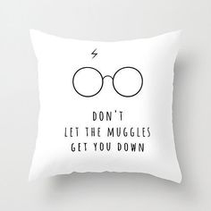 theraeuberstochter Don't Let The Muggles Get You Down Pillow, $30.98