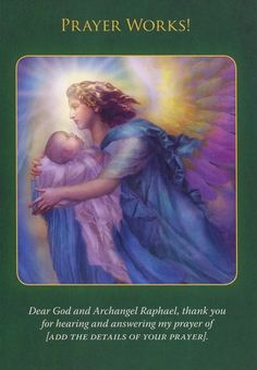 Angel Card Reading From The Archangel Raphael Oracle Cards: Prayer Archangel Raphael Prayer, Archangel Prayers, Angel Protector, Angel Guidance, I Believe In Angels, Angel Cards, Guardian Angels, My Prayer, Virgin Mary