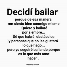 Por eso amo bailar Ballet Quotes, Dance Quotes, Dance Motivation, Funny Spanish Memes, Inspirational Phrases, Salsa Dancing, Learn To Dance, Some Quotes, Just Dance
