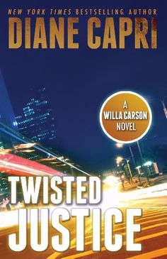 Twisted Justice: A Judge Willa Carson Novel (The Hunt For Justice Series Book 2) - Kindle edition by Diane Capri. Mystery, Thriller & Suspense Kindle eBooks @ Amazon.com.