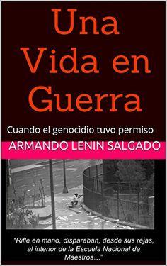 Una Vida en Guerra: Cuando el genocidio tuvo permiso de A... https://www.amazon.com.mx/dp/B00VGTN5BU/ref=cm_sw_r_pi_dp_RNvKxbQ1MPQ0P