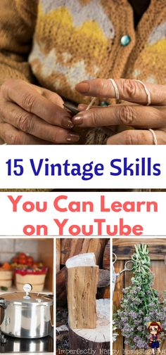15 Vintage Skills You Can Learn on YouTube. Great for homesteaders and homeschoolers!