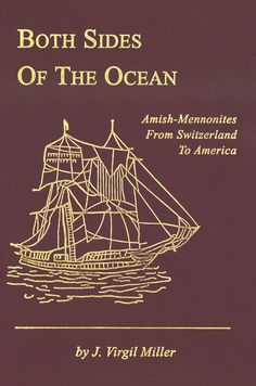 Both Sides of the Ocean Amish-Mennonites from Switzerland to America