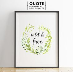 Wild and Free. Printable Watercolor Laurel Modern Inspirational Quote // Typography Wall Art Decor - INSTANT DOWNLOAD Print