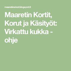Maaretin Kortit, Korut ja Käsityöt: Virkattu kukka - ohje