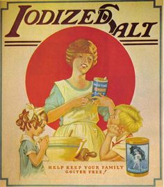 Help keep your family goiter free.  This sounds funny now, but before iodized salt, goiter was more common.