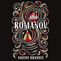 Captivated Reader: Romanov by Nadine Brandes Happy Reading, I Love Reading, Book 1, This Book, Brande, Anastasia Romanov, True Identity, Save Her, Retelling