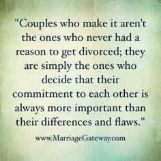 Marriage,  and to push through during the hardest times.