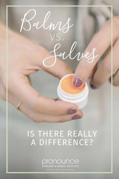 Balms vs. Salves: Is