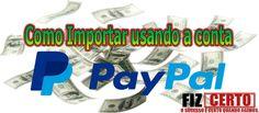 Você que saber como você pode usar o PayPal na importação aqui é o lugar para encontrar a resposta. O que é? como funciona? Clique Aqui e Descubra.