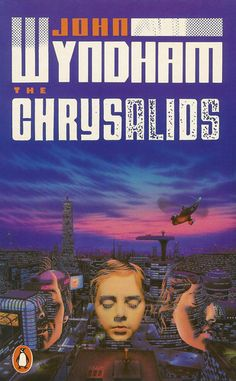 John Wyndham's The Chrysalids is probably one of my favourite books and the one that started my science fiction/fantasy adventure!!