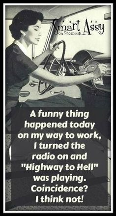 """awesome A funny thing happened today on my way to work. I turned on the radio and """"Highw... by http://dezdemonhumoraddiction.space/work-humor/a-funny-thing-happened-today-on-my-way-to-work-i-turned-on-the-radio-and-highw/"""