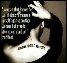 Know your worth. Stop comparing yourself