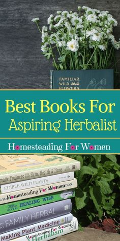 So you want to learn about herbal remedies and you need to know what the Best Books For Aspiring Herbalist are, look at 7 of the very best to get you started learning about herbalism, perfect for beginners. Homesteading for women