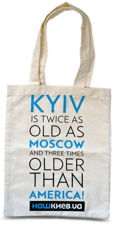 """""""Kyiv is twice as old as Moscow and three times older than America!""""  It's a fact :)"""