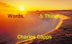 Words, Faith and Things * Charles Capps Now Faith Is, Bible Teachings, Jesus Is Lord, Keys, Believe, Prayers, Words, Fashion, Moda