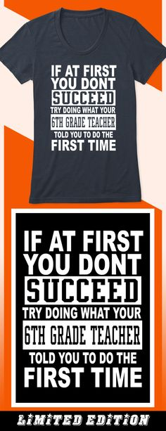 Don't Succeed 6th Grade Teacher - Limited edition. Order 2 or more for friends/family & save on shipping! Makes a great gift!