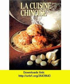 La Cuisine chinoise (9782700051216) Kenneth Lo , ISBN-10: 2700051211  , ISBN-13: 978-2700051216 ,  , tutorials , pdf , ebook , torrent , downloads , rapidshare , filesonic , hotfile , megaupload , fileserve