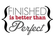 Finished Is Better Than Perfect Sign, Free Printable | I Heart Nap Time - Easy recipes, DIY crafts, Homemaking