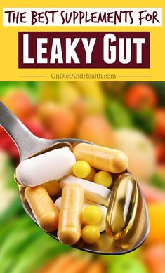 The best supplements for #LeakyGut // OnDietAndHealth.com