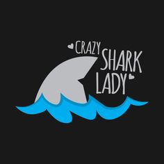 Awesome 'Crazy+Shark+Lady' design on TeePublic!