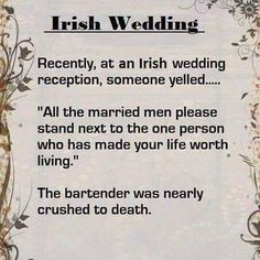 ~J FUNNY. Polish wedding - they're awesome Irish Wedding Receptions, Irish Proverbs, Irish Blessing, Funny As Hell, It's Funny, Funny Fails, Funny Shit, Married Men, Just For Laughs