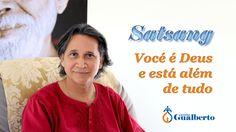 Satsang - Vocé é Deus e está além de tudo