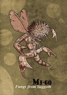 """The Mi-go are a race of extraterrestrials in the Cthulhu Mythos created by H. P. Lovecraft and others. The name was first applied to the creatures in Lovecraft's short story """"The Whisperer in Darkn..."""