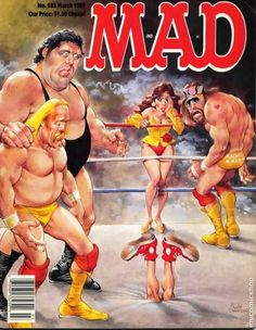Mad Magazine Hulk Hogan Andre The Giant Randy Savage March 1989 Magazine Wrestling Posters, Wrestling Wwe, Wrestling Shirts, Sport Motivation, Comic Book Covers, Comic Books, Mad Magazine, Magazine Covers, Magazine Rack