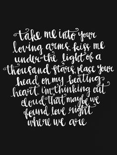 Thinking Out Loud - Ed Sheeran Lyrics - Valentine's Day Present - Anniversary Present - Boyfriend Girlfriend Present - Wedding Bride Groom Gift -  Silver/Gold Ink Modern Calligraphy    Take me into your loving arms, kiss me under the light of a thousand stars, place your head on my beating heart. I'm thinking out loud that maybe we found love right where we are.    www.etsy.com/shop/FullyMade