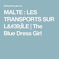 MALTE : LES TRANSPORTS SUR L'ÎLE | The Blue Dress Girl