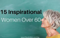 15 Inspirational Women Over 60