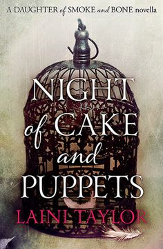 """Night of Cake and Puppets by Laini Taylor -OK, so I wanted more.  This novella is about Zuzana and Mik and the night they became an """"us.""""  Funny and delightful. Drezny"""
