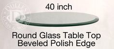 http://smithereensglass.com/glass-table-top-beveled-annealed-p-8715.html