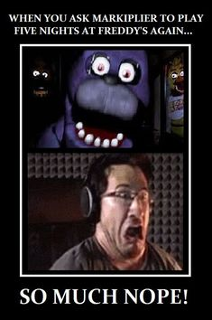 I made this funny meme if Markiplier will ever play FNAF again ... via Relatably.com