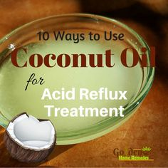 Coconut Oil For Acid Reflux: Acid Reflux Treatment
