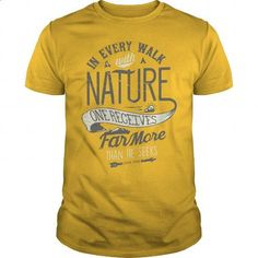 In every walk with nature... - design your own t-shirt #Tshirt #clothing