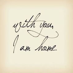 Love the words and the writing! You And I, Love You, My Love, You Are Loved, You Are My Home, Miss You, Bien Dit, My Sun And Stars, The Words