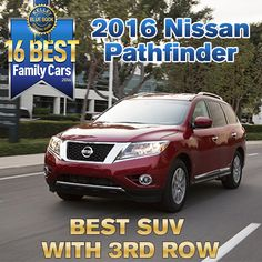 2016 Nissan Pathfinder: Kelley Blue Book BEST FAMILY SUV in 2016 with a third row! #KBB