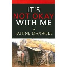 It's Not Okay With Me by Janine Maxwell