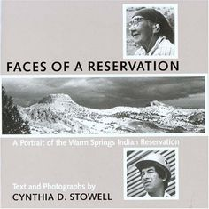 Faces of a reservation : a portrait of the Warm Springs Indian Reservation by Cynthia D. Stowell.  Winner, Oregon Book Award for Nonfiction, 1988.