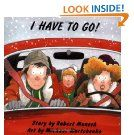 I Have To Go!, Robert Munsch