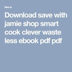 Download save with jamie shop smart cook clever waste less ebook pdf pdf
