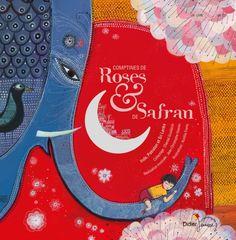 Comptines de roses et de safran - Chantal Crosléziat. Aftelrijmpjes, wiegeliedjes en kleuterliedjes uit India, Pakistan en Sri Lanka. Boek + cd. Plaats : 788.2
