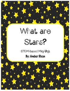 Mini unit on stars to teach students about what stars are and how they work.